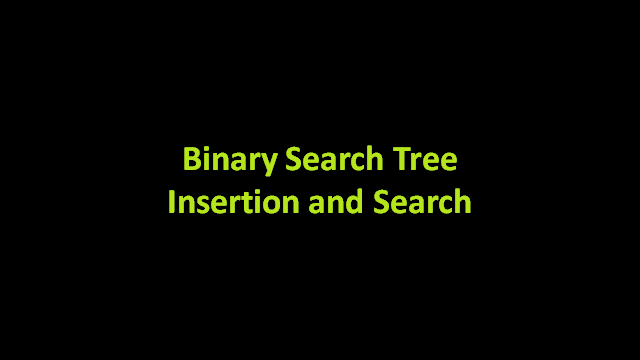 Binary Search tree | Insertion and Search - IDeserve