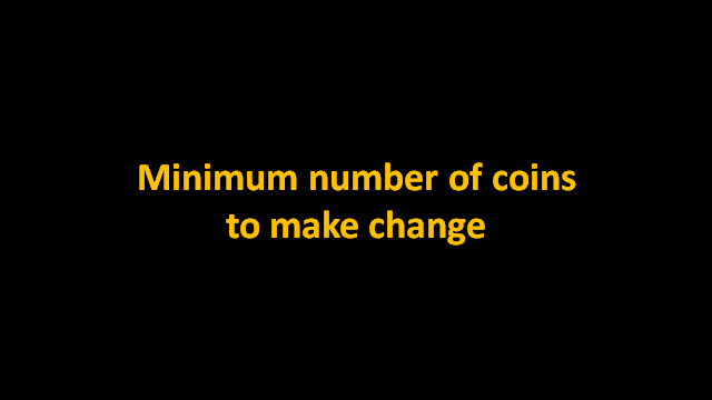 Minimum number of coins to make change - IDeserve